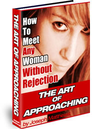 Art Of Approaching cover Who Says We Can't Master The Skill How to Approach Women