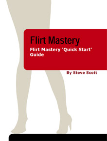 Steve Scott Flirt Mastery Quick Start Guide Who Says We Can't Set Rules How To Flirt With Women