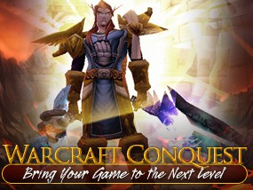 Warcraft Conquest Who Says We Cant Ascend As The Master Of The World of Warcraft Cataclysm ?